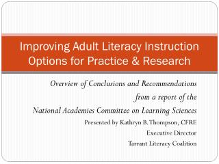 Improving Adult Literacy Instruction Options for Practice & Research
