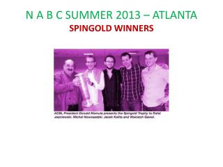 N A B C SUMMER 2013 – ATLANTA SPINGOLD WINNERS