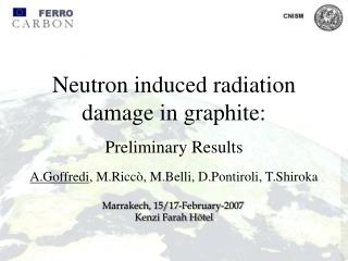 Neutron induced radiation     damage in graphite: Preliminary Results