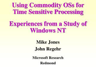 Using Commodity OSs for Time Sensitive Processing Experiences from a Study of Windows NT