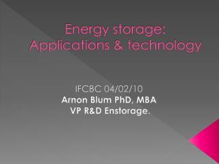 Energy storage: Applications & technology