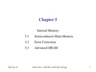 Internal Memory 5.1 Semiconductor Main Memory 5.2 Error Correction 5.3 Advanced DRAM