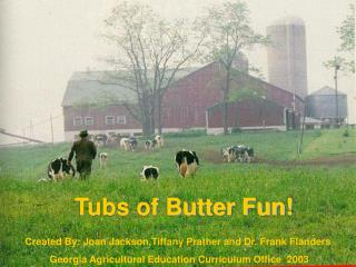 Tubs of Butter Fun
