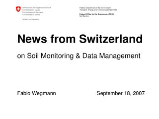News from Switzerland on Soil Monitoring & Data Management