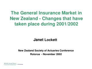 The General Insurance Market in New Zealand - Changes that have taken place during 2001/2002