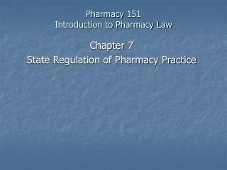 Pharmacy 151 Introduction to Pharmacy Law