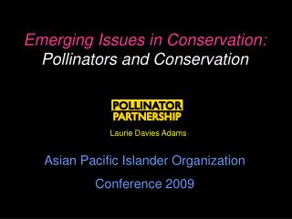 Emerging Issues in Conservation:  Pollinators and Conservation