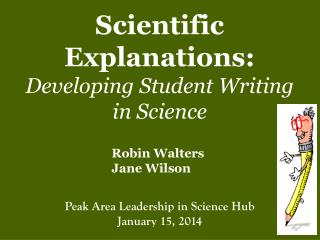 Scientific Explanations:  Developing Student Writing in Science