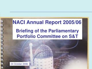 NACI Annual Report 2005/06 Briefing of the Parliamentary Portfolio Committee on S&T