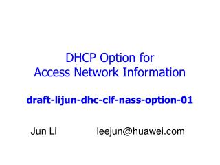 DHCP Option for  Access Network Information draft-lijun-dhc-clf-nass-option-01