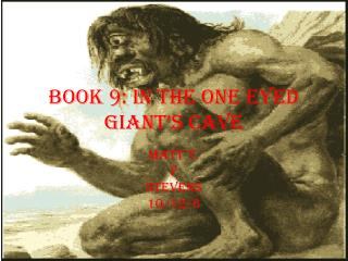 Book 9: In The One Eyed Giant's Cave