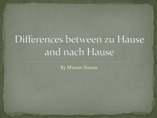 Differences between  zu Hause  and  nach Hause