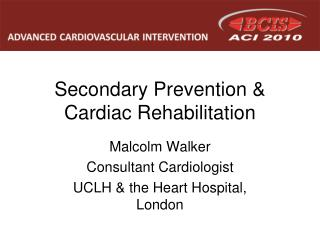 Secondary Prevention & Cardiac Rehabilitation