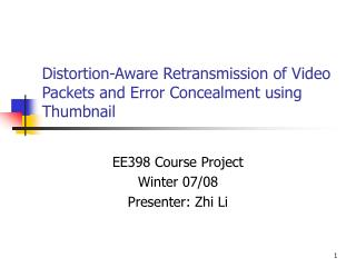 Distortion-Aware Retransmission of Video Packets and Error Concealment using Thumbnail