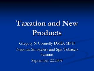 Taxation and New Products