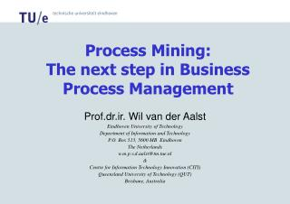 Process Mining: The next step in Business Process Management