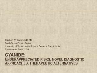 Cyanide:  Underappreciated risks, novel diagnostic approaches, therapeutic alternatives