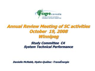 Annual Review Meeting of SC activities October  19, 2008 Winnipeg