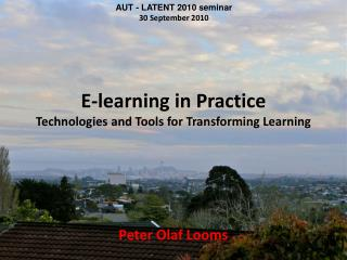 E-learning in Practice Technologies and Tools for Transforming Learning