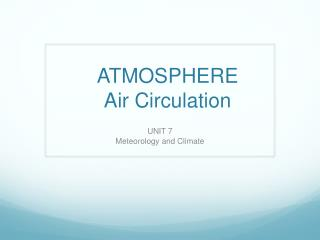 ATMOSPHERE  Air Circulation
