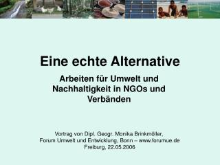 Eine echte Alternative