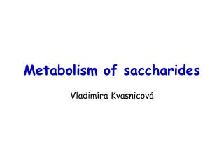 Metabolism of saccharides