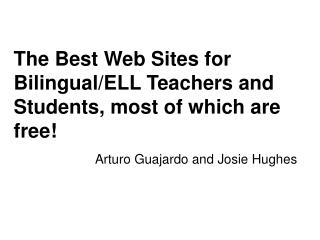 The Best Web Sites for Bilingual/ELL Teachers and Students, most of which are free!