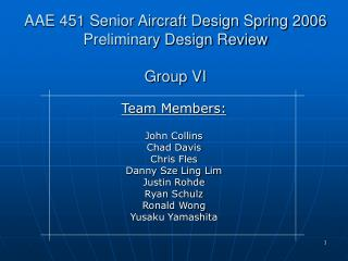 AAE 451 Senior Aircraft Design Spring 2006 Preliminary Design Review Group VI