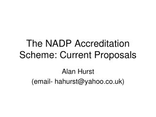 The NADP Accreditation Scheme: Current Proposals