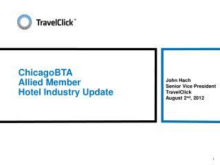 ChicagoBTA Allied Member  Hotel Industry Update