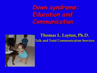 Thomas L. Layton, Ph.D. Talk and Total Communication Services