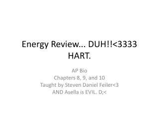 Energy Review... DUH!!<3333 HART.