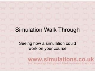 Simulation Walk Through