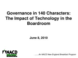 Governance in 140 Characters: The Impact of Technology in the Boardroom June 8, 2010