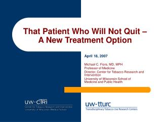 That Patient Who Will Not Quit – A New Treatment Option