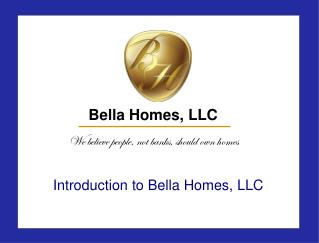 Introduction to Bella Homes, LLC