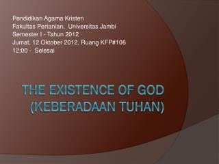 The existence of god (keberadaan tuhan)