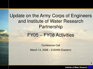 Update on the Army Corps of Engineers and Institute of Water Research Partnership