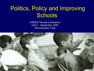 Politics, Policy and Improving Schools