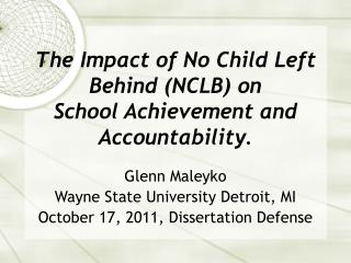 The Impact of No Child Left Behind (NCLB) on  School Achievement and Accountability.