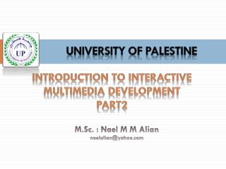 introduction to  Interactive   Multimedia Development Part2
