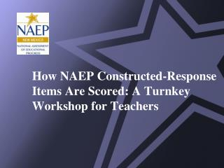 How NAEP Constructed-Response Items Are Scored: A Turnkey Workshop for Teachers