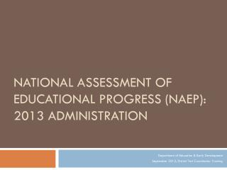 National Assessment of Educational Progress (NAEP): 2013 Administration