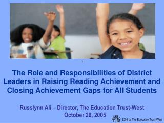 Russlynn Ali – Director, The Education Trust-West October 26, 2005