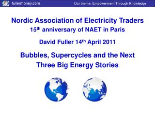 Nordic Association of Electricity Traders 15 th  anniversary of NAET in Paris