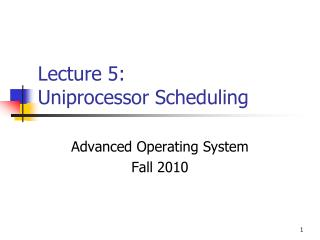Lecture 5:  Uniprocessor Scheduling