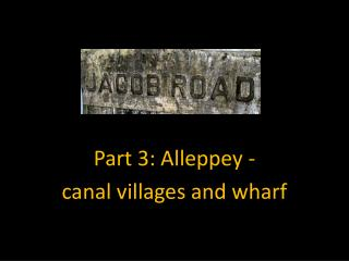 Part 3: Alleppey - canal villages and wharf