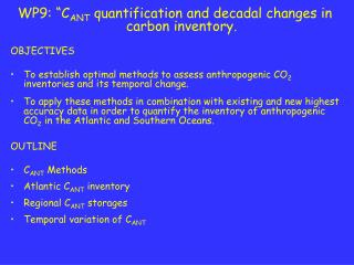 "WP9: ""C ANT  quantification and decadal changes in carbon inventory. OBJECTIVES"