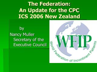 The Federation: An Update for the CPC ICS 2006 New Zealand