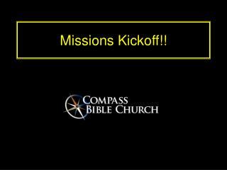 Missions Kickoff!!